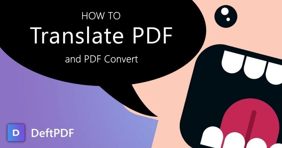 DeftPDF 免費線上 PDF 翻譯與轉檔神器!讓你一試成主顧!