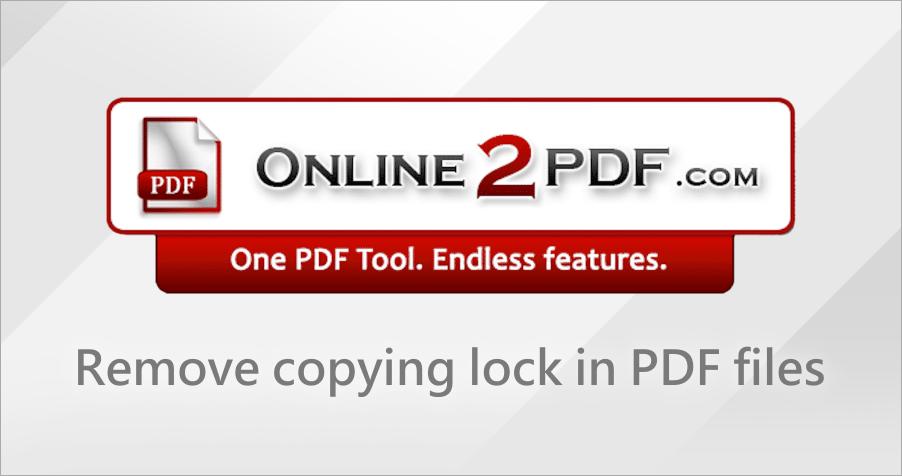 Online 2 PDF 最佳破解/轉換 PDF 神器,輕鬆解決 PDF 禁止複製的問題!