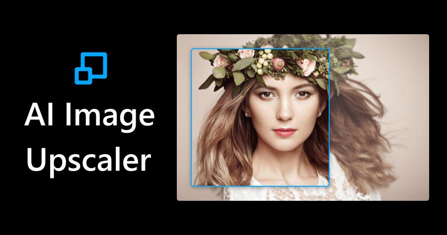 AI Image Upscaler 免費線上圖片放大工具,透過 AI 放大 2 倍不失真!